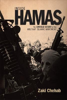 Inside Hamas The Untold Story of the Militant Islamic Movement N/A 9781560259688 Front Cover