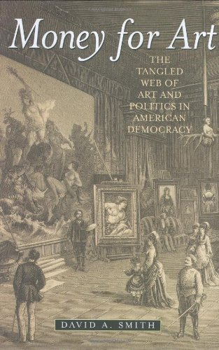 Money for Art The Tangled Web of Art and Politics in American Democracy  2008 edition cover