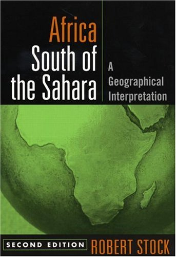 Africa South of the Sahara A Geographical Interpretation 2nd 2004 (Revised) edition cover