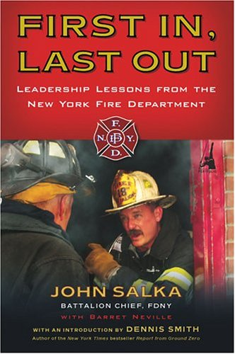 First In, Last Out Leadership Lessons from the New York Fire Department N/A edition cover