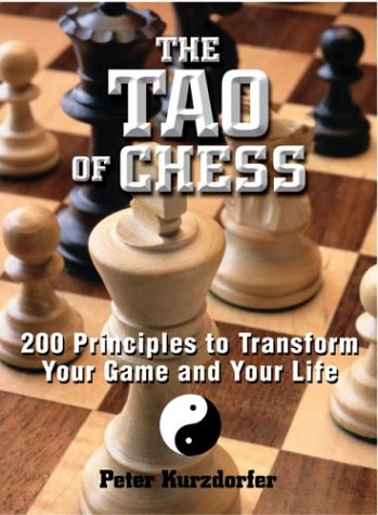 Tao of Chess 200 Principles to Transfrom Your Game and Your Life  2004 edition cover