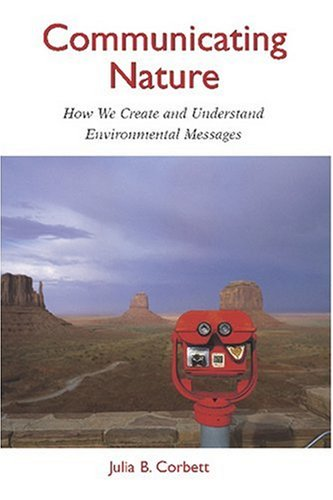 Communicating Nature How We Create and Understand Environmental Messages 2nd 2006 edition cover