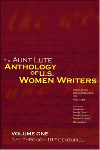 Aunt Lute Anthology of U. S. Women Writers 17th Through 19th Centuries  2004 edition cover