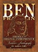 Ben Franklin America's Original Entrepreneur, Franklin's Autobiography Adapted for Modern Times  2006 edition cover