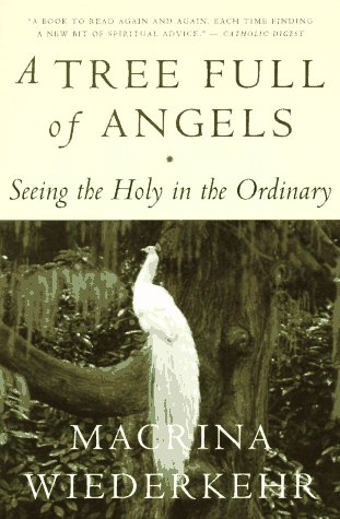 Tree Full of Angels Seeing the Holy in the Ordinary Reprint edition cover
