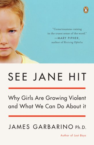 See Jane Hit Why Girls Are Growing Violent and What We Can Do about It Annotated  9780143038689 Front Cover