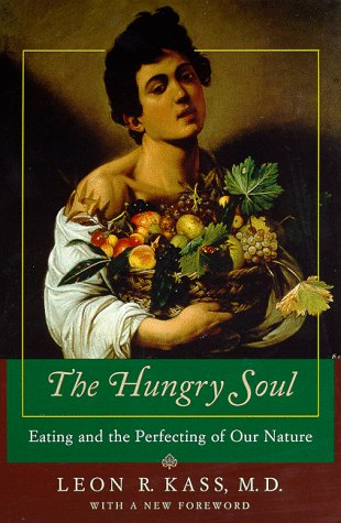 Hungry Soul Eating and the Perfecting of Our Nature  1999 (Reprint) edition cover