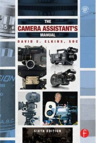Camera Assistant's Manual  6th 2013 (Revised) edition cover