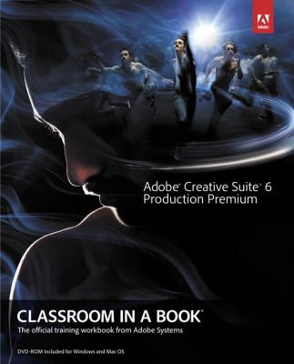 Adobe Creative Suite 6 Production Premium Classroom in a Book   2013 (Revised) edition cover