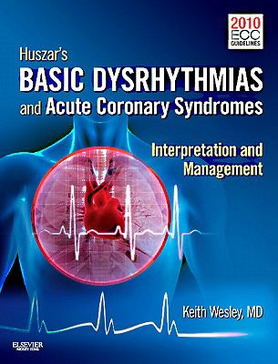 Huszar's Basic Dysrhythmias and Acute Coronary Syndromes: Interpretation & Management  2011 edition cover