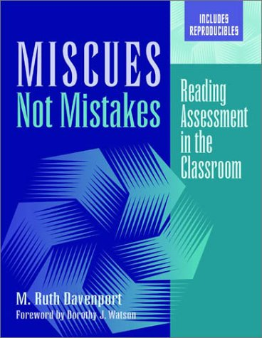 Miscues Not Mistakes Reading Assessment in the Classroom  2002 edition cover