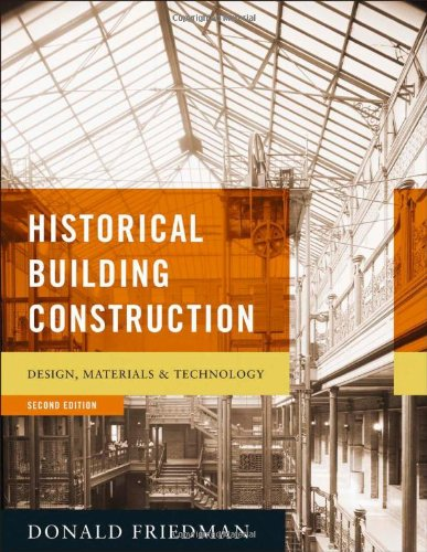 Historical Building Construction Design, Materials and Technology 2nd 2010 edition cover