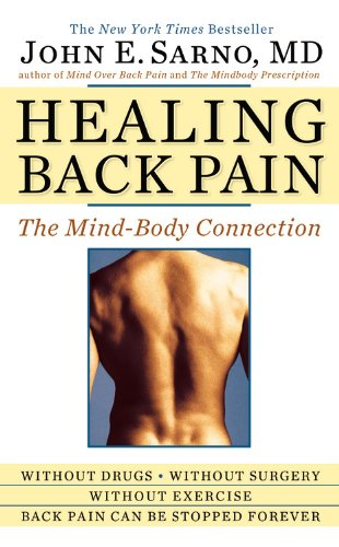 Healing Back Pain The Mind-Body Connection  2010 9780446557689 Front Cover