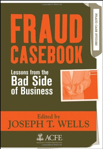 Fraud Casebook Lessons from the Bad Side of Business  2007 edition cover