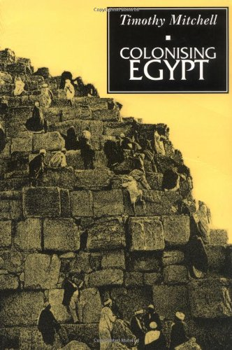 Colonising Egypt With a New Preface  1991 (Reprint) 9780520075689 Front Cover