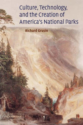 Culture, Technology, and the Creation of America's National Parks   2008 edition cover