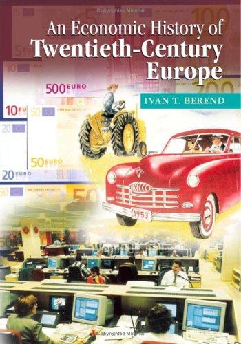Economic History of Twentieth-Century Europe Economic Regimes from Laissez-Faire to Globalization  2006 edition cover