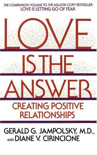 Love Is the Answer Creating Positive Relationships N/A 9780553352689 Front Cover