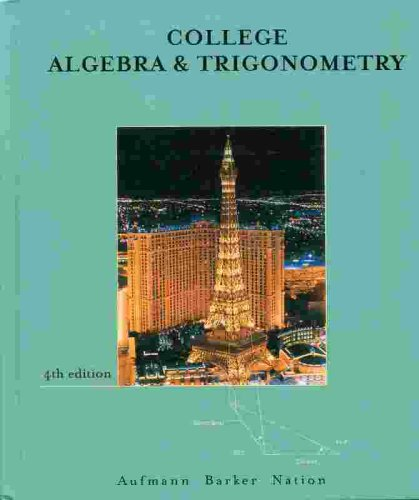 College Algebra and Trigonometry  4th 2002 9780618130689 Front Cover
