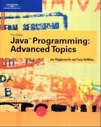 Java Programming Advanced Topics 3rd 2004 (Revised) edition cover