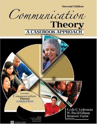 Communication Theory A Casebook Approach 2nd 2005 (Revised) 9780757516689 Front Cover