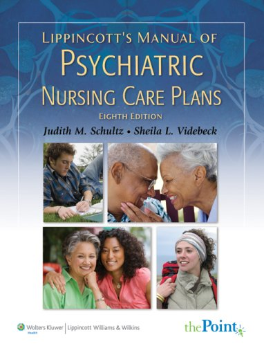 Lippincott's Manual of Psychiatric Nursing Care Plans  8th 2009 (Revised) edition cover