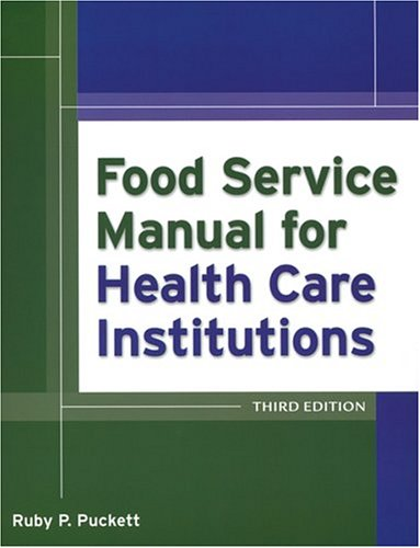 Food Service Manual for Health Care Institutions  3rd 2005 (Revised) 9780787964689 Front Cover
