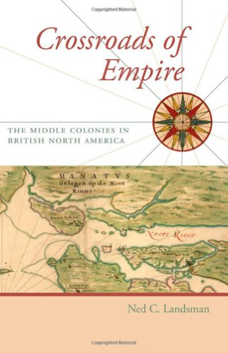 Crossroads of Empire The Middle Colonies in British North America  2010 edition cover