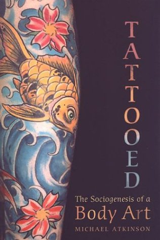 Tattooed The Sociogenesis of a Body Art  2003 edition cover