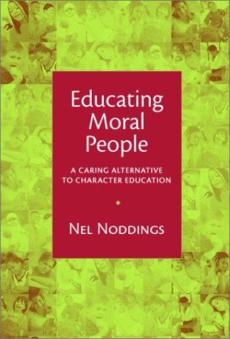 Educating Moral People A Caring Alternative to Character Education  2002 edition cover
