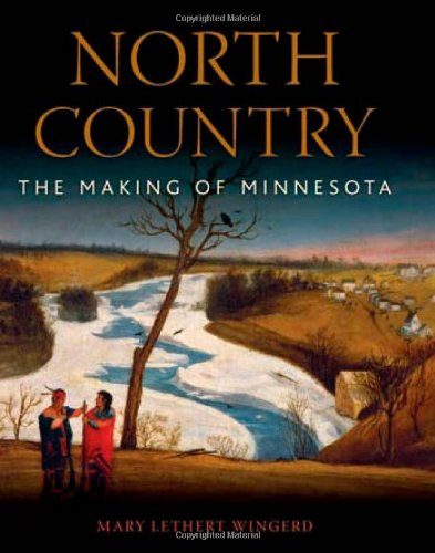 North Country The Making of Minnesota  2010 edition cover