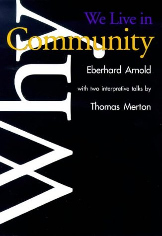 Why We Live in Community  3rd 1995 (Reprint) 9780874860689 Front Cover