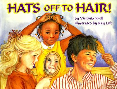 Hats off to Hair!   1999 9780881068689 Front Cover