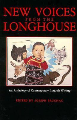 New Voices from the Longhouse An Anthology of Modern Iroquois Literature  1989 9780912678689 Front Cover