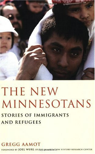 New Minnesotans : Stories of Immigrants and Refugees  2006 9780929636689 Front Cover