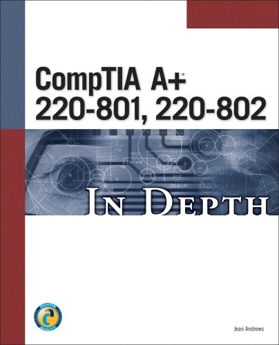 Comptia A+ 220-801, 220-802 in Depth:   2013 edition cover