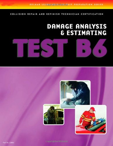 ASE Test Preparation Collision Repair and Refinish- Test B6 Damage Analysis and Estimating  3rd 2007 (Revised) 9781401836689 Front Cover