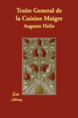 Traite General De La Cuisine Maigre:   2008 9781406873689 Front Cover