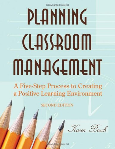 Planning Classroom Management A Five-Step Process to Creating a Positive Learning Environment 2nd 2006 (Revised) edition cover