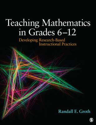 Teaching Mathematics in Grades 6 - 12 Developing Research-Based Instructional Practices  2013 edition cover