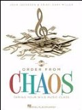 Order from Chaos Taming Your Wild Music Class  2010 edition cover