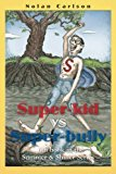 Super-Kid vs. Super-Bully 6th Book in the Summer and Shiner Series N/A 9781483988689 Front Cover