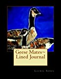 Geese Mates~ Lined Journal  N/A 9781492111689 Front Cover