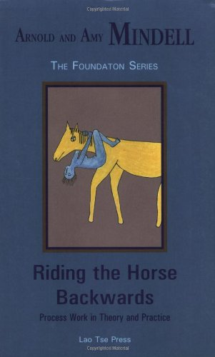 Riding the Horse Backwards Process Work in Theory and Practice  2001 edition cover