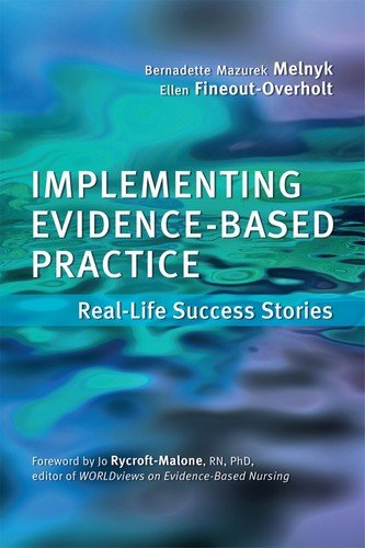 Implementing Evidence-Based Practice for Nurses Real-Life Success Stories  2011 edition cover