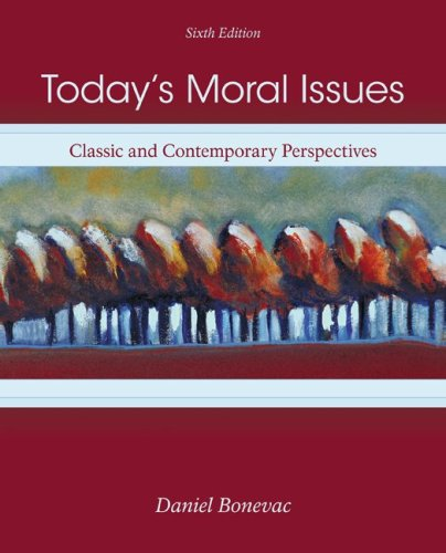 Today's Moral Issues Classic and Contemporary Perspectives 6th 2010 edition cover