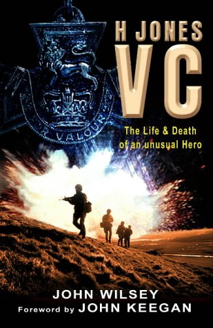 H.JONES VC: THE LIFE AND DEATH OF AN UNUSUAL HERO N/A edition cover