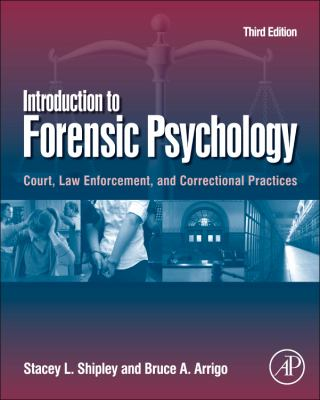 Introduction to Forensic Psychology Court, Law Enforcement, and Correctional Practices 3rd 2012 9780123821690 Front Cover