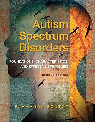 Autism Spectrum Disorders Foundations, Characteristics, and Effective Strategies, Pearson EText with Loose-Leaf Version -- Access Card Package 2nd 2017 9780133833690 Front Cover