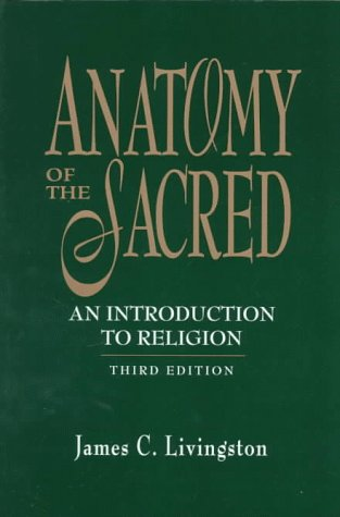 Anatomy of the Sacred An Introduction to Religion 3rd 1998 edition cover